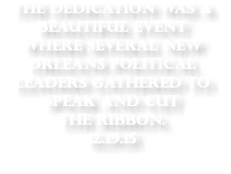 The Dedication was a beautiful event where several New Orleans political leaders gathered to speak and cut the ribbon. 12.19.15