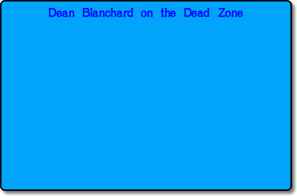 Dean Blanchard on the Dead Zone