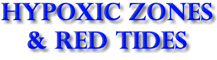 Hypoxic Zones & Red Tides